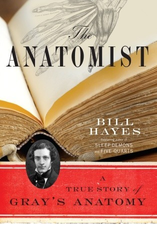 The Anatomist A True Story Of Grays Anatomy Book Review Alan King