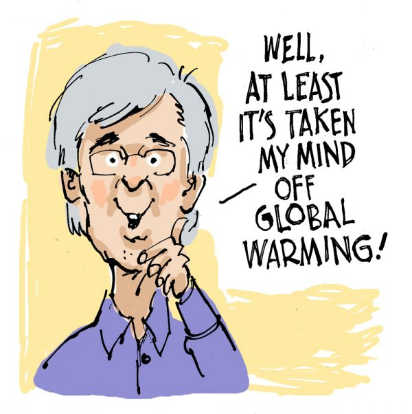 cartoon of man with gray hair that says well at least it's taken my mind off global warming